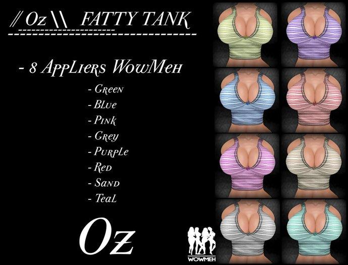// Oz \\  FATTY TANK