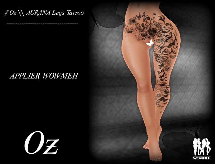 // Oz \\ AURANA Legs Tattoo