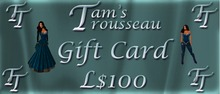 Tam's Trousseau Gift Card L$100