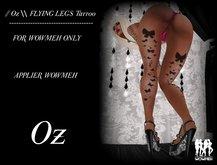 // Oz \\ FLYING LEGS TATTOO