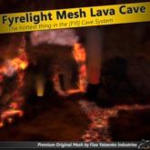 [FYI] Mesh Fyrelight Lava Cave