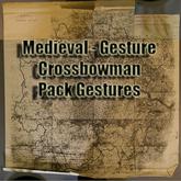 Crossbowman  Pack Gestures